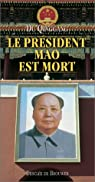Le président Mao est mort par Du