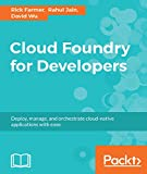Read Cloud Foundry for Developers: Deploy, manage, and orchestrate cloud-native applications with ease Reader
