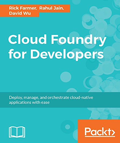 Cloud Foundry for Developers: Deploy, manage, and orchestrate cloud-native applications with ease Reader