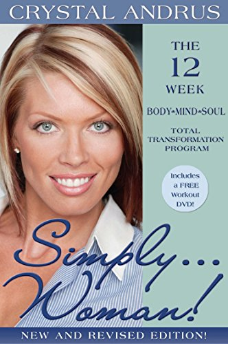 Simply...Woman!: The 12-Week Body/Mind/Soul Total Transformation Program (Best 12 Week Transformation Program)