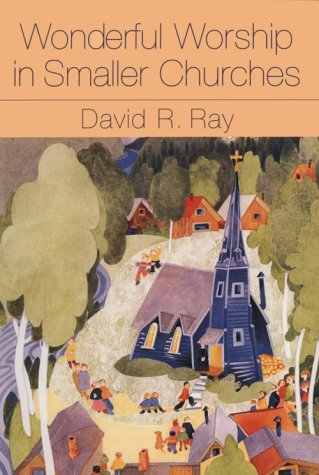 Wonderful Worship in Smaller Churches