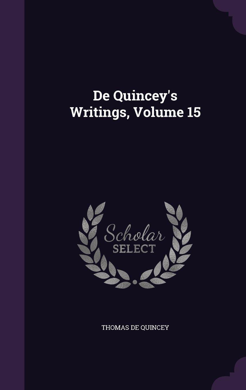 de Quincey's Writings, Volume 15 pdf epub
