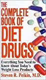 The Complete Book of Diet Drugs, Steven R. Peikin, 075820048X