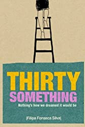 Thirty Something: (Nothing's how we dreamed it would be)