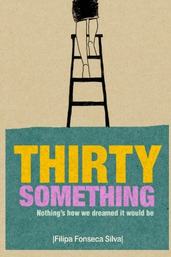 Download Thirty Something: (Nothing's how we dreamed it would be) ebook