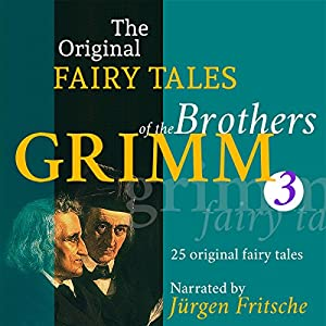 25 Original Fairy Tales (The Original Fairy Tales of the Brothers Grimm 3) Audiobook