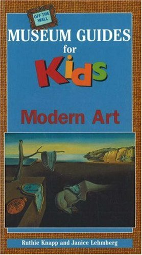 Off the Wall Museum Guides for Kids: Modern Art
