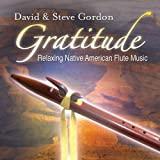 Gratitude: Relaxing Native American Flute Music Original recording Edition by David & Steve Gordon (2010) Audio CD by Unknown (0100-01-01?