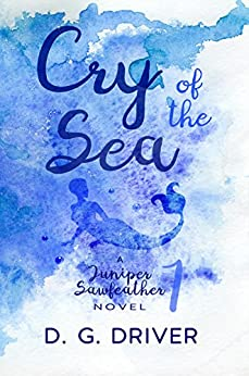 Cry of the Sea (Juniper Sawfeather Book 1) by [Driver, D. G.]