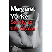 Safely To The Grave by Margaret Yorke (2013-04-23)
