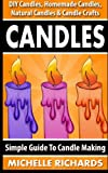 Crafts Hobbies Home Best Deals - Candles: Simple Guide To Candle Making - DIY Candles, Homemade Candles, Natural Candles & Candle Crafts