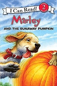 Marley: Marley and the Runaway Pumpkin (I Can Read Level 2) by [Grogan, John]