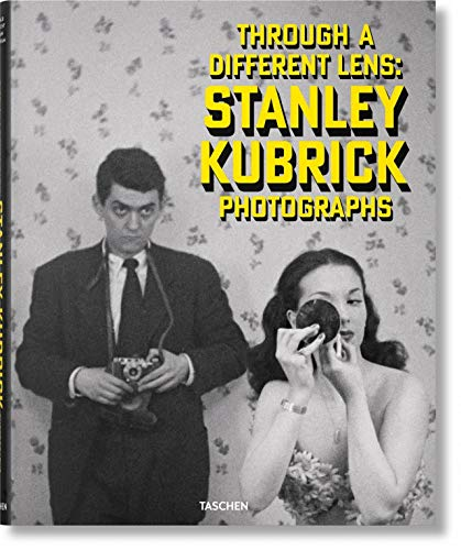 Stanley Kubrick Photographs. Through a Different Lens (French Edition)
