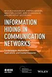 Information Hiding in Communication Networks: Fundamentals, Mechanisms, Applications, and Countermeasures (IEEE Press Series on Information and Communication Networks Security)