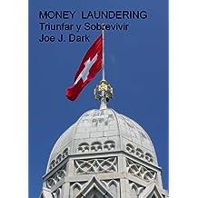 MONEY LAUNDERING - Triunfar y Sobrevivir (Spanish Edition)
