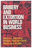 img - for Bribery and Extortion in World Business: A Study of Corporate Political Payments Abroad (Studies of the modern corporation) by Neil H. Jacoby (1977-10-30) book / textbook / text book