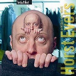Horst Evers erklärt die Welt