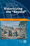 Historicizing The 'Beyond' : The Mongolian Invasion As a New Dimension of Violence?, Frank Krämer, 3825357465