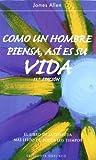 Como un Hombre Piensa, Así Es Su Vida, James Allen and JAMES ALLEN, 8477203865