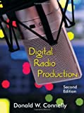 img - for Digital Radio Production, Second Edition by Donald W. Connelly (2012-04-04) book / textbook / text book
