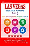 Las Vegas Travel Guide 2014: Shops, Restaurants, Casinos, Attractions & Nightlife In Las Vegas, Nevada (City Travel Guide 2014) (Emtertainment Directory)
