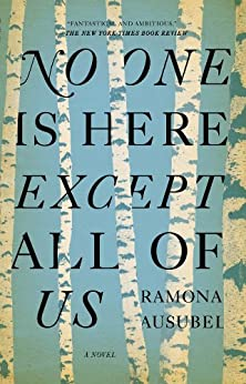 No One is Here Except All of Us by [Ausubel, Ramona]