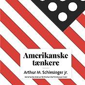 Arthur M. Schlesinger jr. (Amerikanske tænkere)   Astrid Nonbo Andersen, Christian Olaf Christiansen