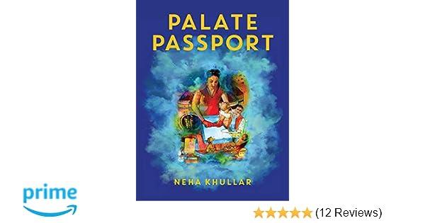 Palate Passport: Neha Khullar: 9780692939826: Amazon com: Books