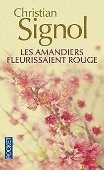Les amandiers fleurissaient rouge par Signol