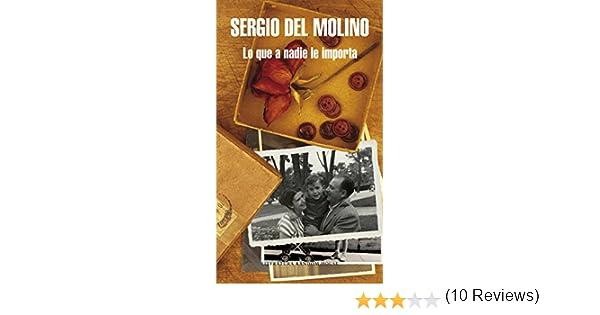 Lo que a nadie le importa eBook: del Molino, Sergio: Amazon.es ...