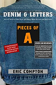 Pieces of A (Denim & Letters: An A-Z Series of Hard Rock and Heavy Metal Reviews and Interviews) by [Compton, Eric]
