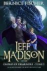 Jeff Madison et les Ombres de Drakmere: Un monde magique, une aventure fantastique par Fischer