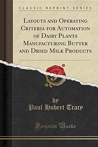 Operating Layout (Layouts and Operating Criteria for Automation of Dairy Plants Manufacturing Butter and Dried Milk Products (Classic Reprint))