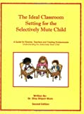 The Ideal Classroom Setting for the Selectively Mute Child, Shipon-Blum, Elisa, Sr., 0971480001