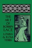 The Art of Bobbin Lace: A Practical Text Book of Workmanship in Antique and Modern Lace