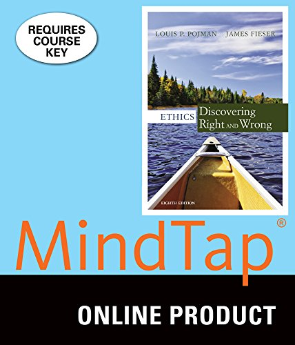 MindTap Philosophy for Pojman/Fieser's Ethics: Discovering Right and Wrong, 8th Edition (Ethics Discovering Right And Wrong 8th Edition)