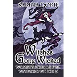 Witches Gone Wicked: A Not-So-Cozy Witch Mystery (Womby's School for Wayward Witches Book 3)