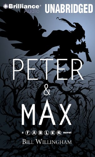 Peter & Max: A Fables Novel (Fables Series) by Brilliance Audio