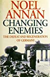 img - for Changing Enemies: The Defeat and Regeneration of Germany book / textbook / text book