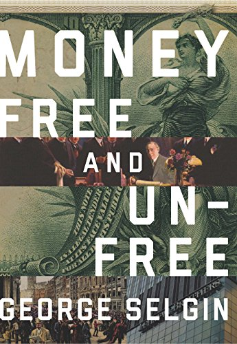 Money: Free and Unfree