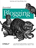 Essential Blogging : Selecting and Using Weblog Tools, Powers, Shelley and Doctorow, Cory, 0596003889