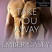 Take You Away: The Cunningham Family, Book 3.5 | Ember Casey