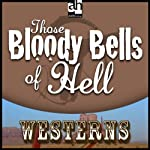 Those Bloody Bells of Hell | H. A. DeRosso