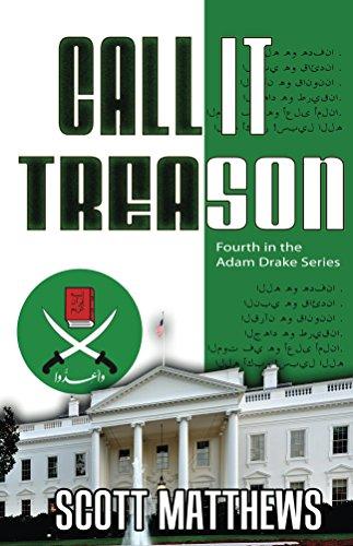 Call It Treason: The Adam Drake Thriller Series (The Adam Drake series Book ()