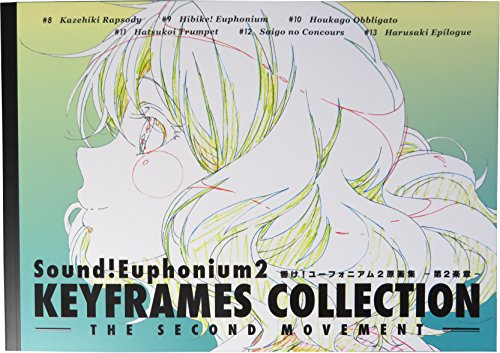 Sound! Euphonium 2 KEYFRAMES COLLECTION THE SECOND MOVEMENT