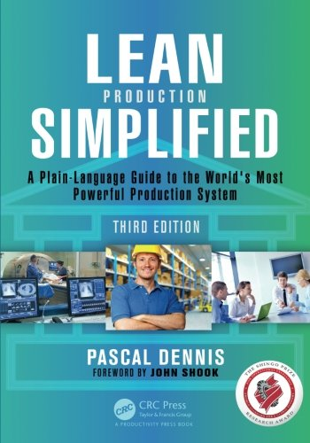 Lean Production Simplified: A Plain-Language Guide to the World's Most Powerful Production System by Taylor Francis