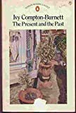 The Present and the Past, Ivy Compton-Burnett, 0140033475