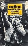The European Dictatorships, 1918-1945, Lee, Stephen J., 0416422802