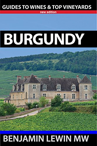 Burgundy (Guides to Wines and Top Vineyards Book 4) ()