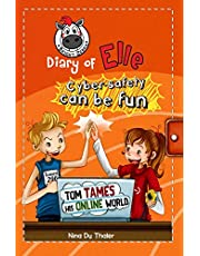 Tom tames his online world: Cyber safety can be fun [Internet safety for kids]: Volume 4
